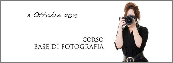 CORSO DI FOTOGRAFIA 3 OTTOBRE 2015